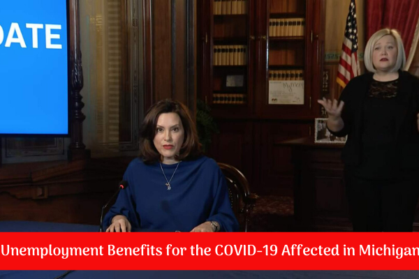 Unemployment Benefits for the COVID-19 Affected in Michigan