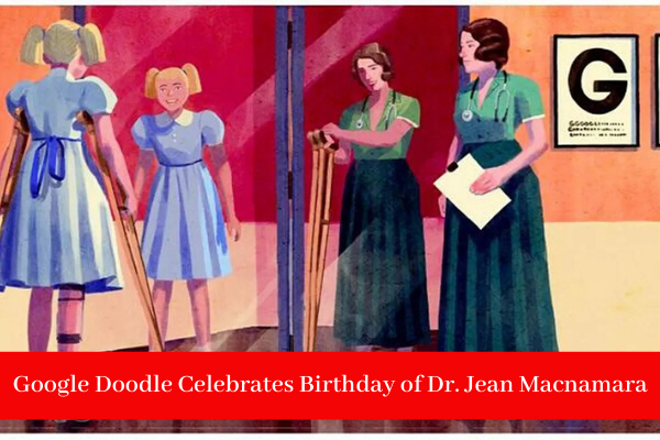 Google Doodle Celebrates 121st Birthday of Dr. Dame Jean Macnamara