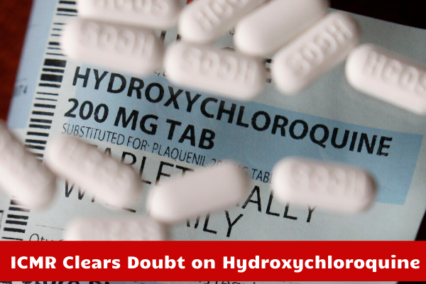 ICMR Clarifies All Doubt on Hydroxychloroquine